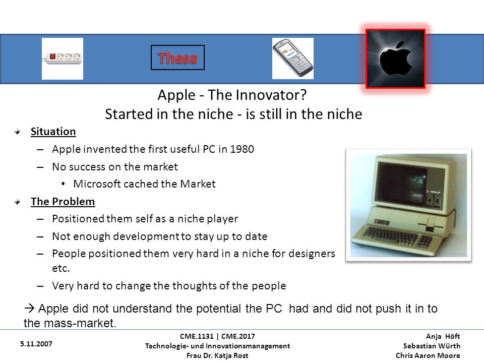 Apple - The Innovator Started in the niche - is still in the niche