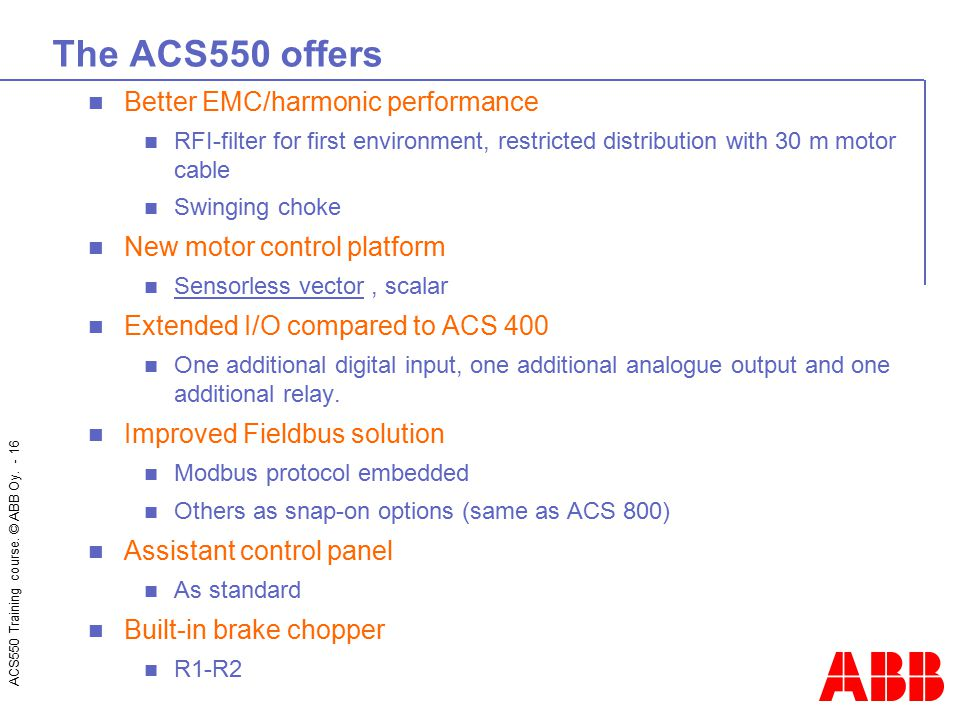 The ACS550 offers Better EMC/harmonic performance