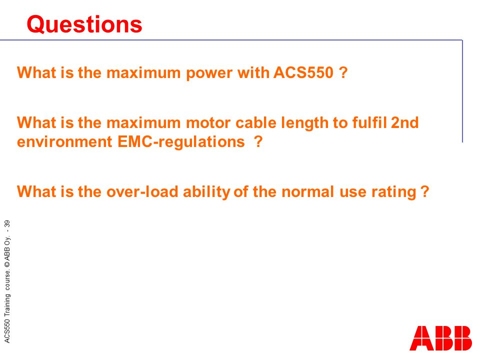 Questions What is the maximum power with ACS550