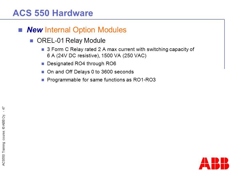 ACS 550 Hardware New Internal Option Modules OREL-01 Relay Module