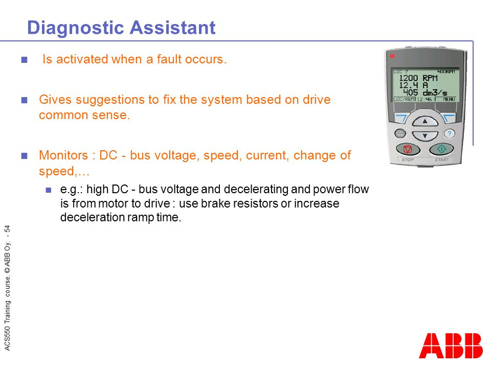 Diagnostic Assistant Is activated when a fault occurs.