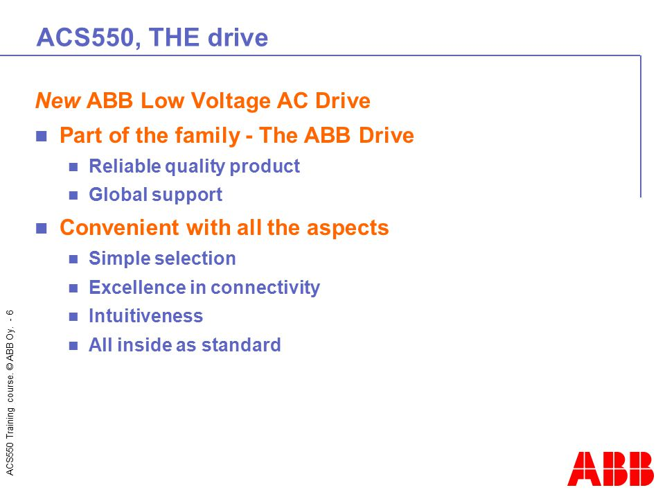 ACS550, THE drive New ABB Low Voltage AC Drive
