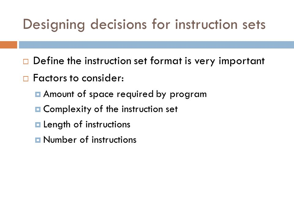 Designing decisions for instruction sets