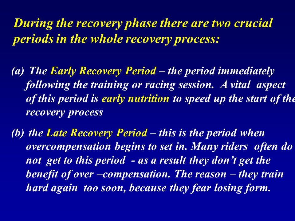 During the recovery phase there are two crucial periods in the whole recovery process: