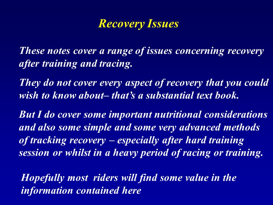 Recovery Issues These notes cover a range of issues concerning recovery after training and tracing.