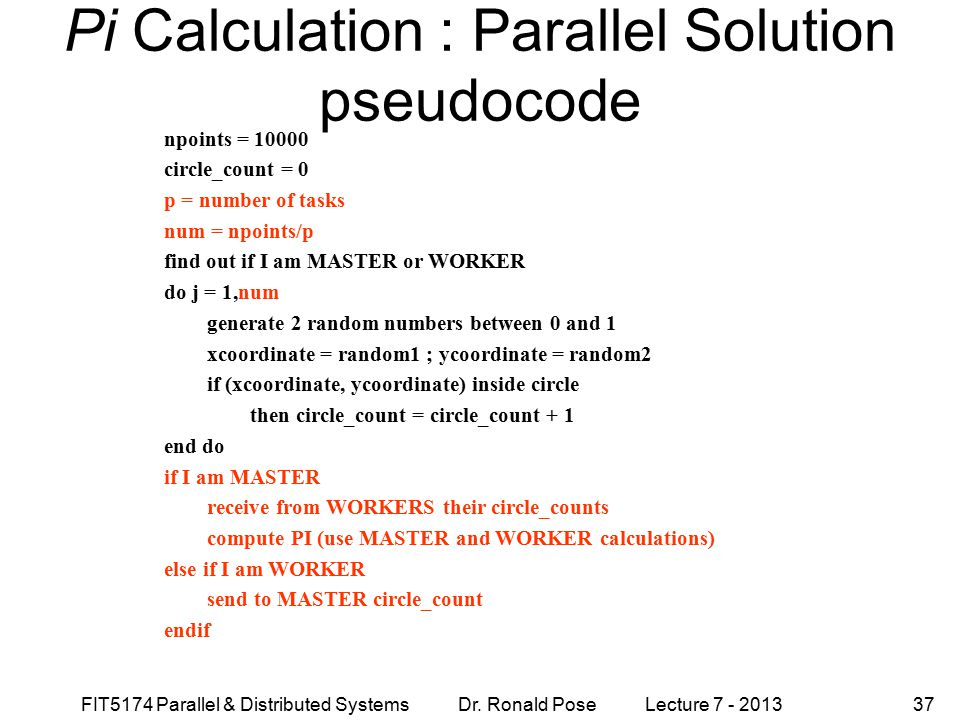 Pi Calculation : Parallel Solution pseudocode