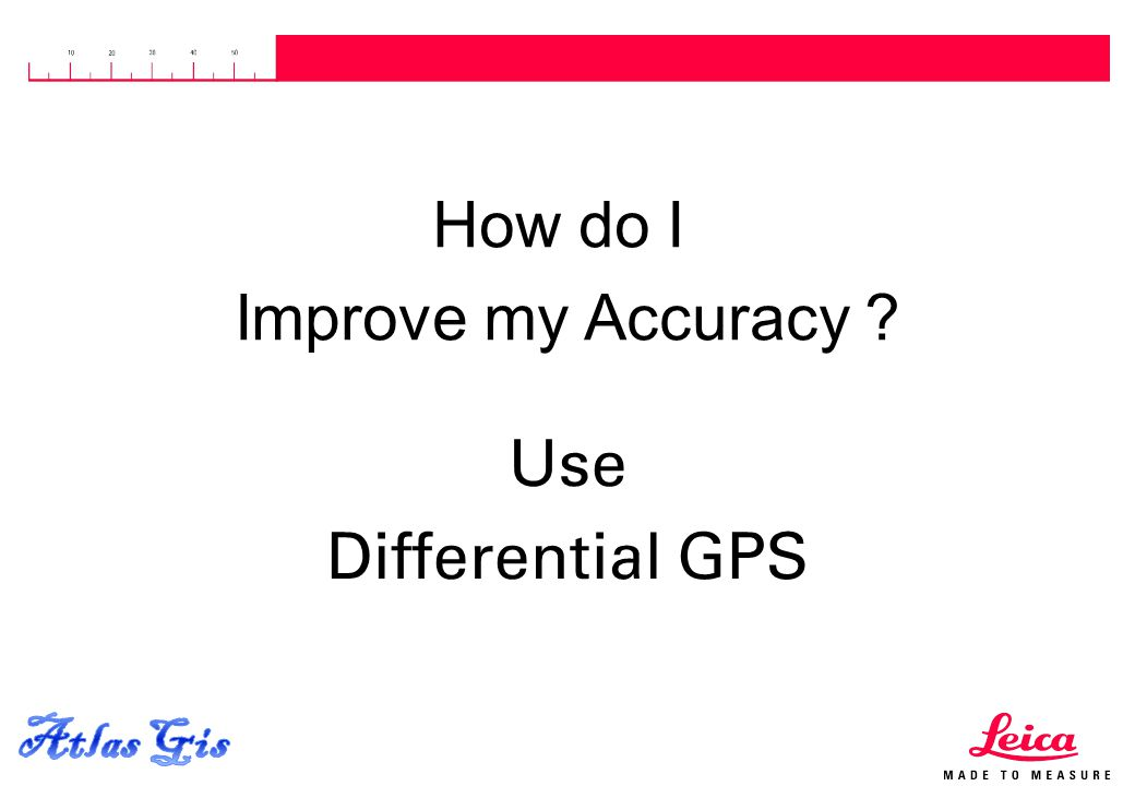 How do I Improve my Accuracy Use Differential GPS Atlas Gis