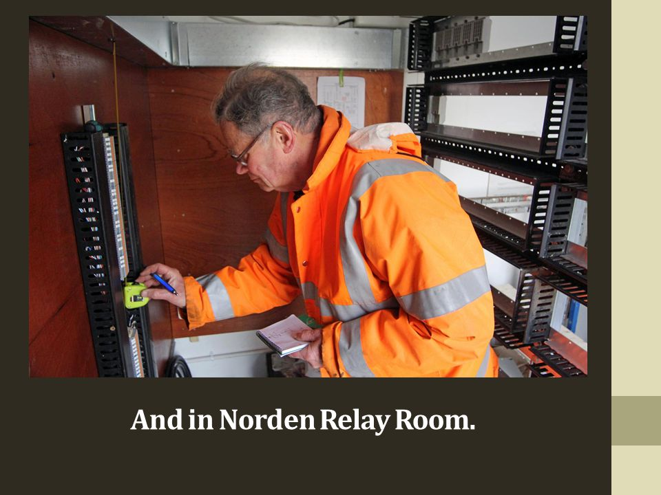 And in Norden Relay Room.