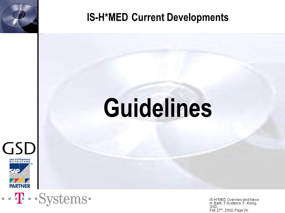 IS-H*MED Current Developments