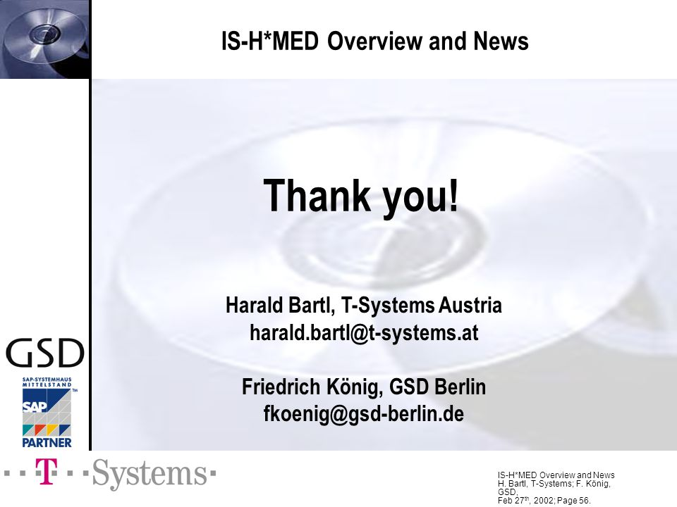 IS-H*MED Overview and News