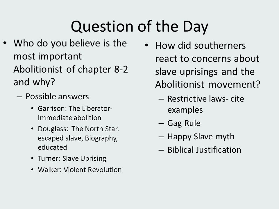 Question of the Day Who do you believe is the most important Abolitionist of chapter 8-2 and why Possible answers.