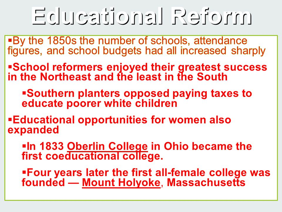 Educational Reform By the 1850s the number of schools, attendance figures, and school budgets had all increased sharply.