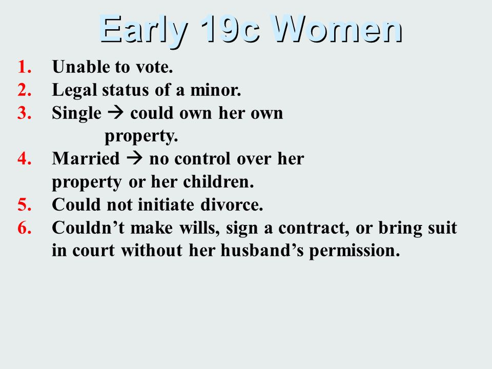 Early 19c Women Unable to vote. Legal status of a minor.
