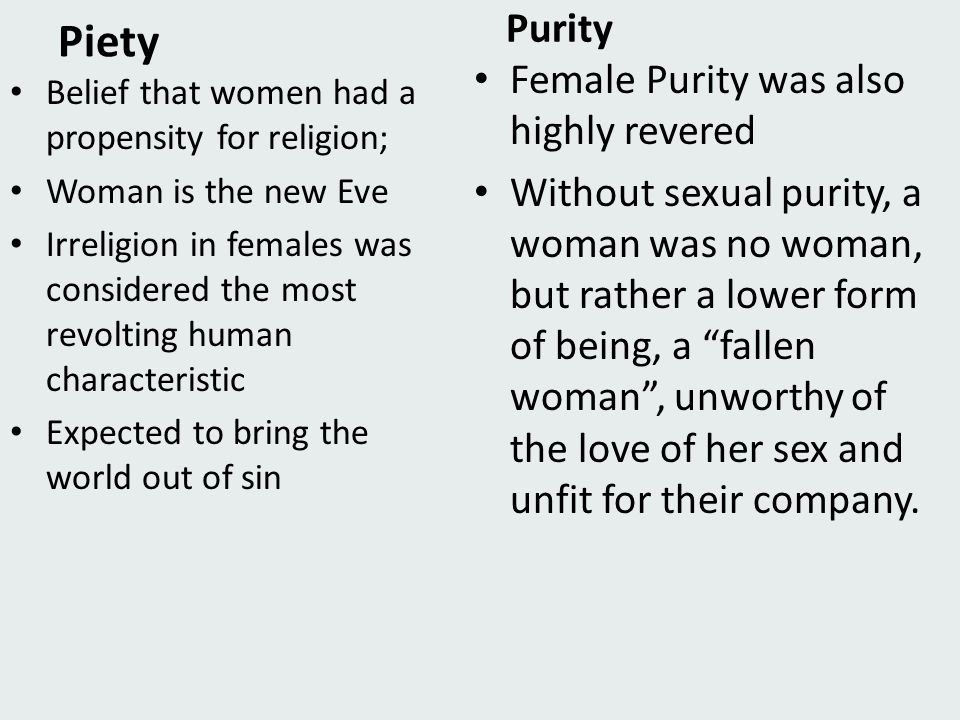Piety Purity Female Purity was also highly revered