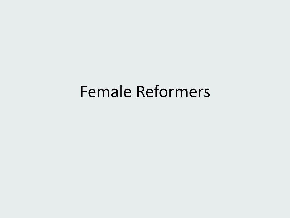 Female Reformers
