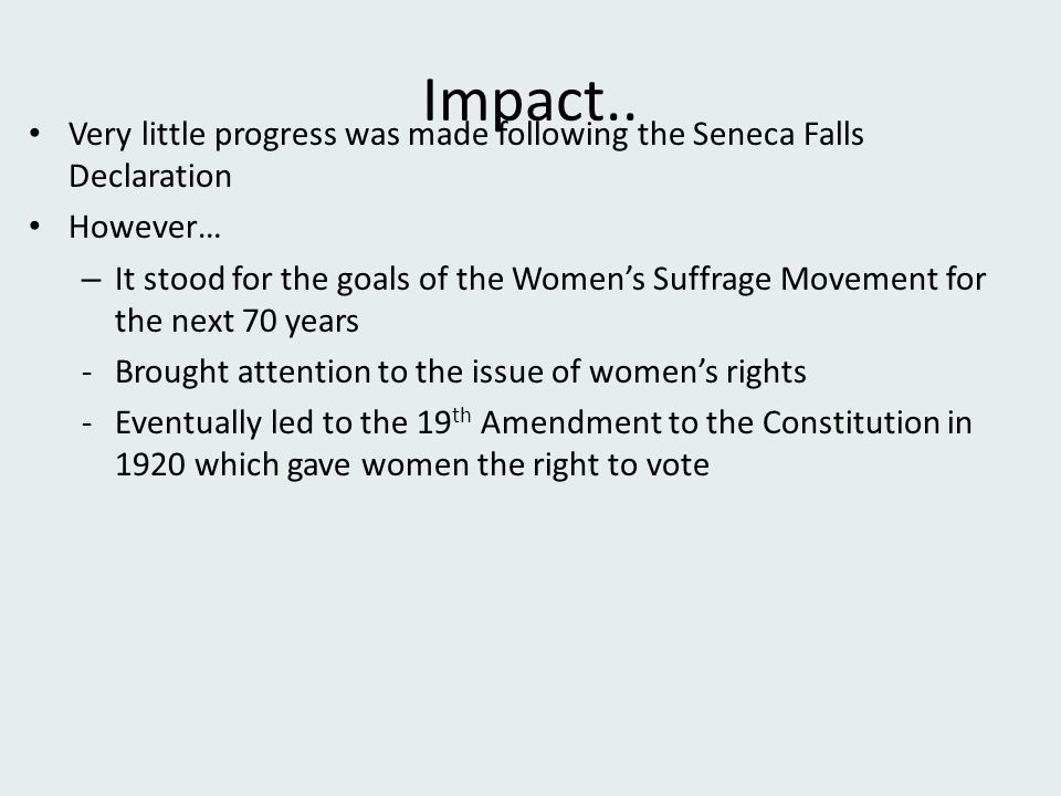 Impact.. Very little progress was made following the Seneca Falls Declaration. However…