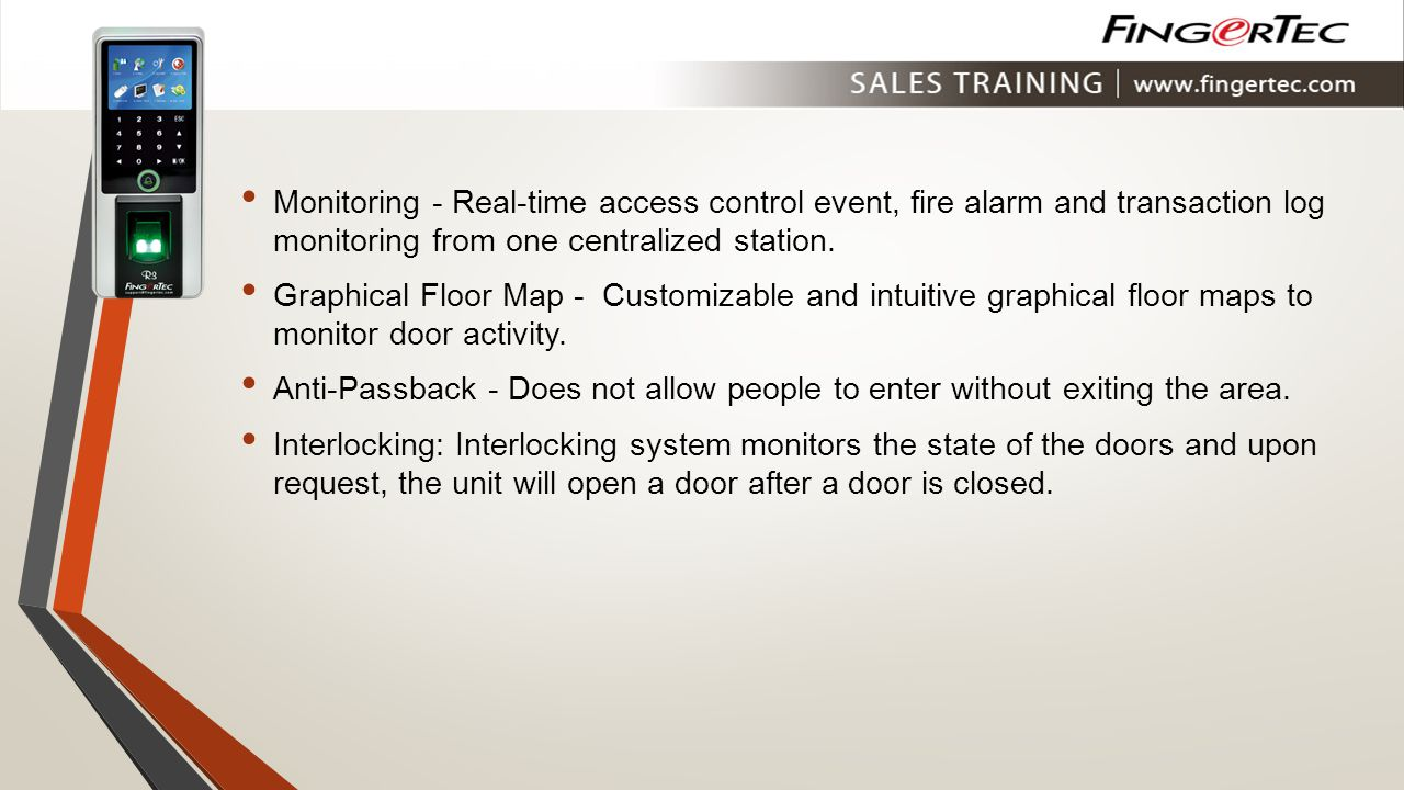 Monitoring - Real-time access control event, fire alarm and transaction log monitoring from one centralized station.