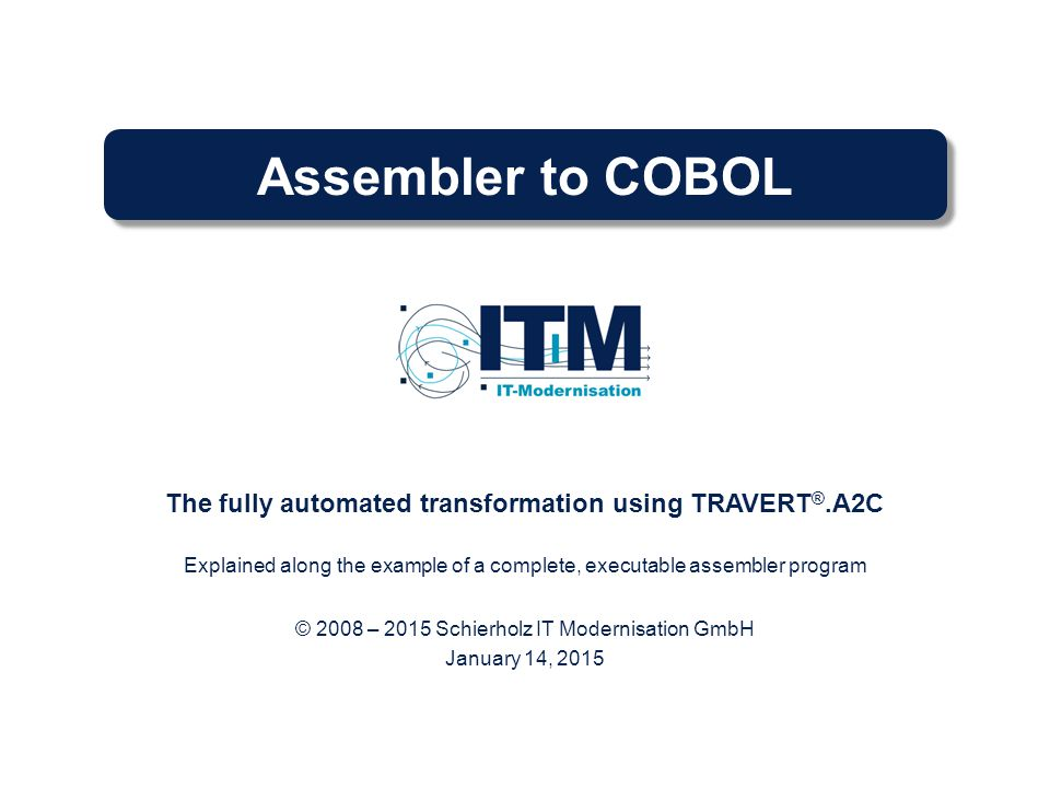 The fully automated transformation using TRAVERT®.A2C