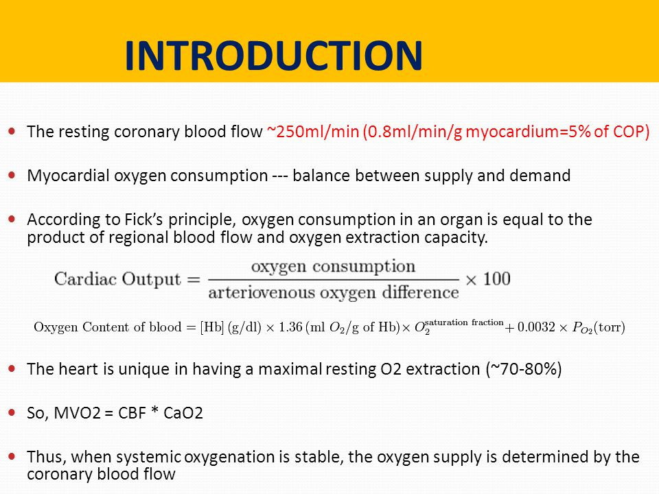 INTRODUCTION The resting coronary blood flow ~250ml/min (0.8ml/min/g myocardium=5% of COP)