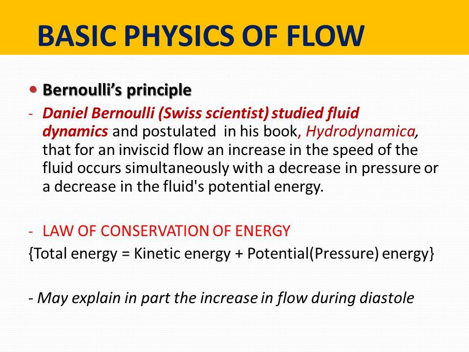 BASIC PHYSICS OF FLOW Bernoulli's principle