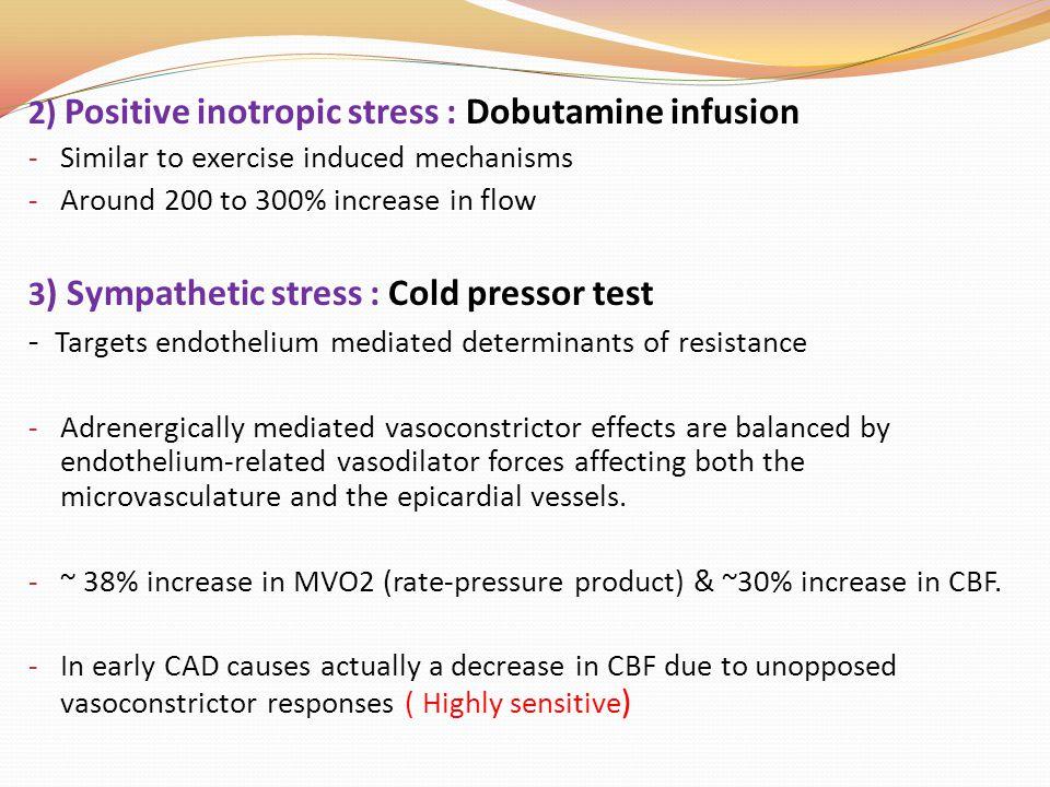 2) Positive inotropic stress : Dobutamine infusion