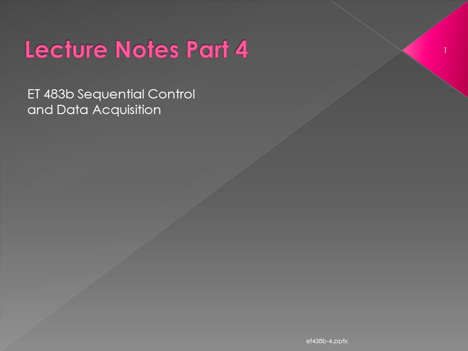 Lecture Notes Part 4 ET 483b Sequential Control and Data Acquisition