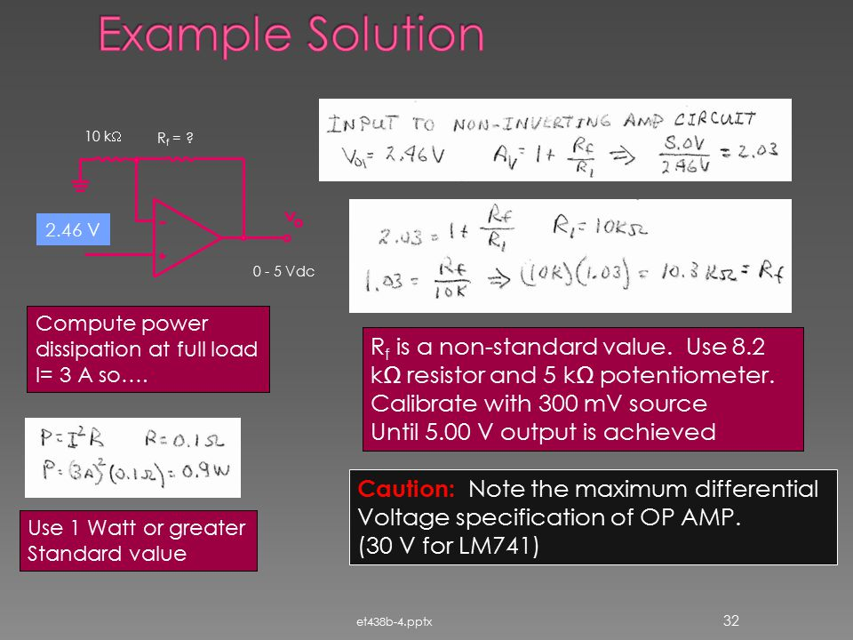 Example Solution 10 kW. Rf = 0 - 5 Vdc. 2.46 V. Compute power. dissipation at full load. I= 3 A so….