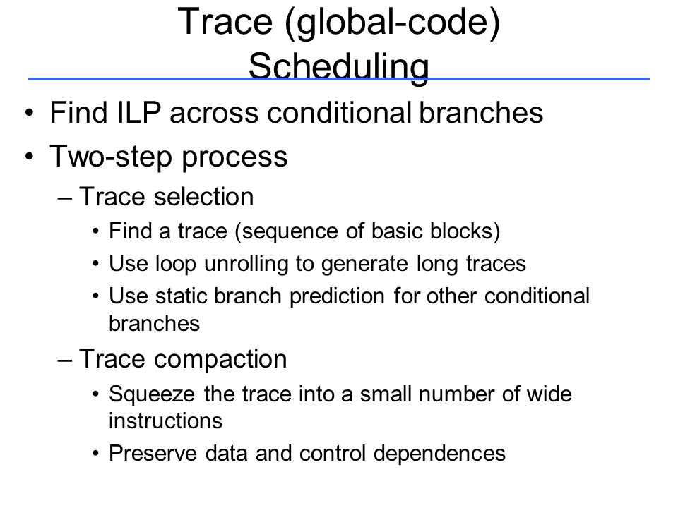 Trace (global-code) Scheduling