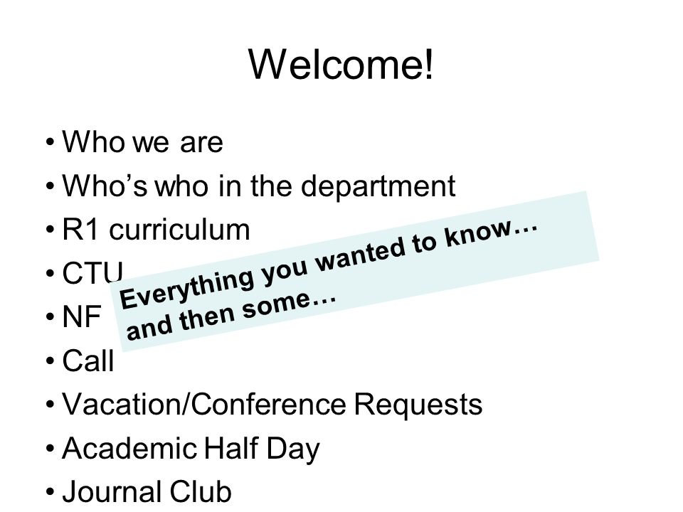 Welcome! Who we are Who's who in the department R1 curriculum CTU NF