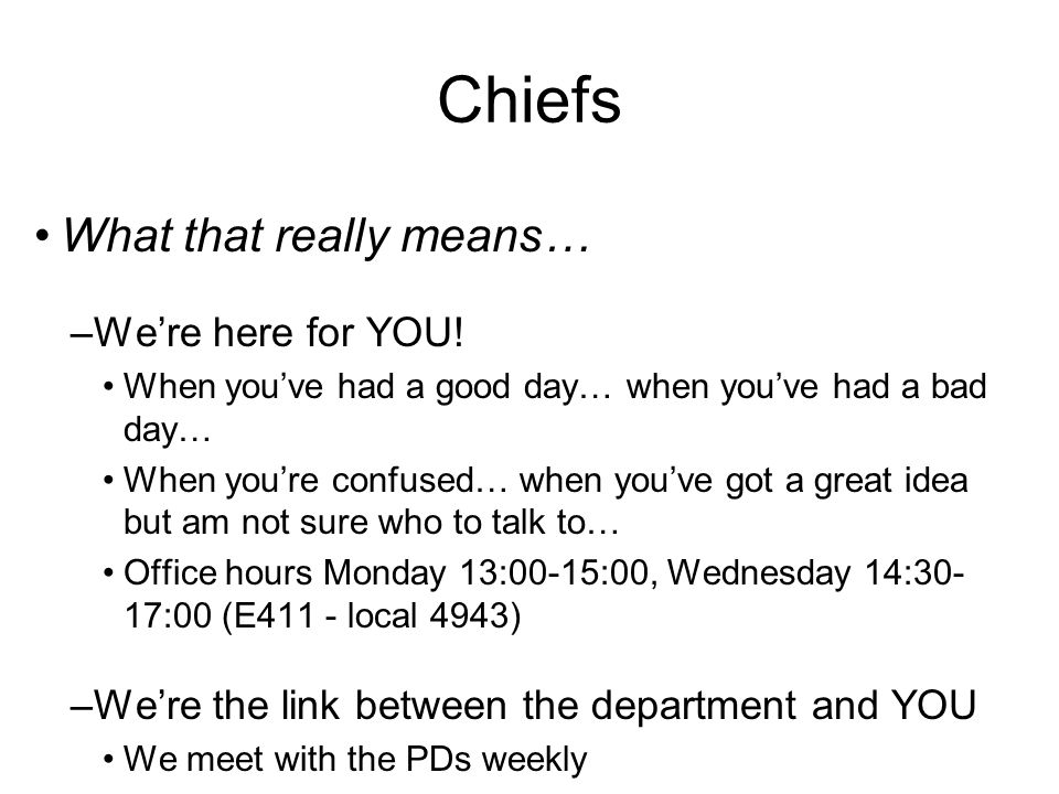 Chiefs What that really means… We're here for YOU!