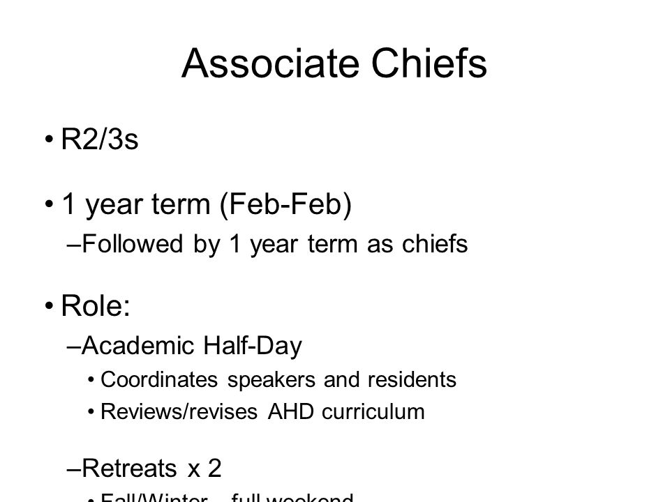 Associate Chiefs R2/3s 1 year term (Feb-Feb) Role: