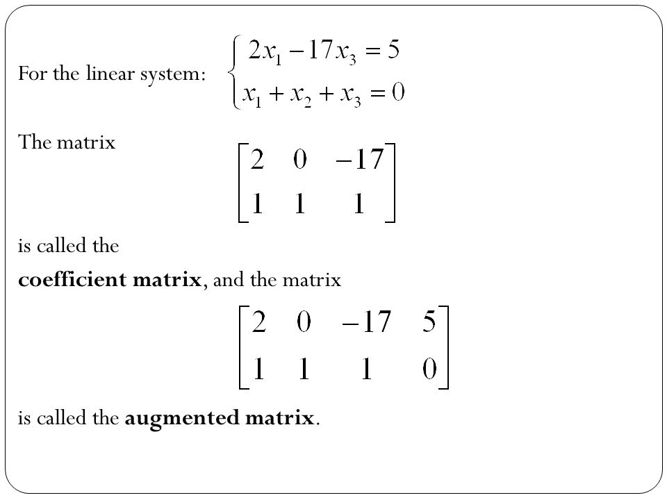For the linear system: The matrix. is called the.