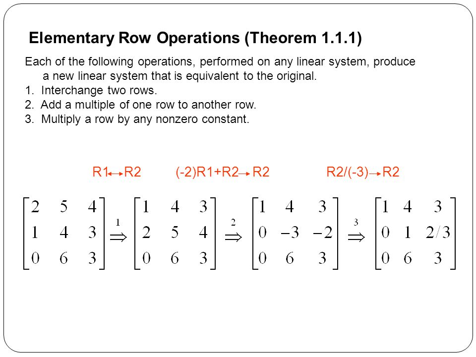 Elementary Row Operations (Theorem 1.1.1)