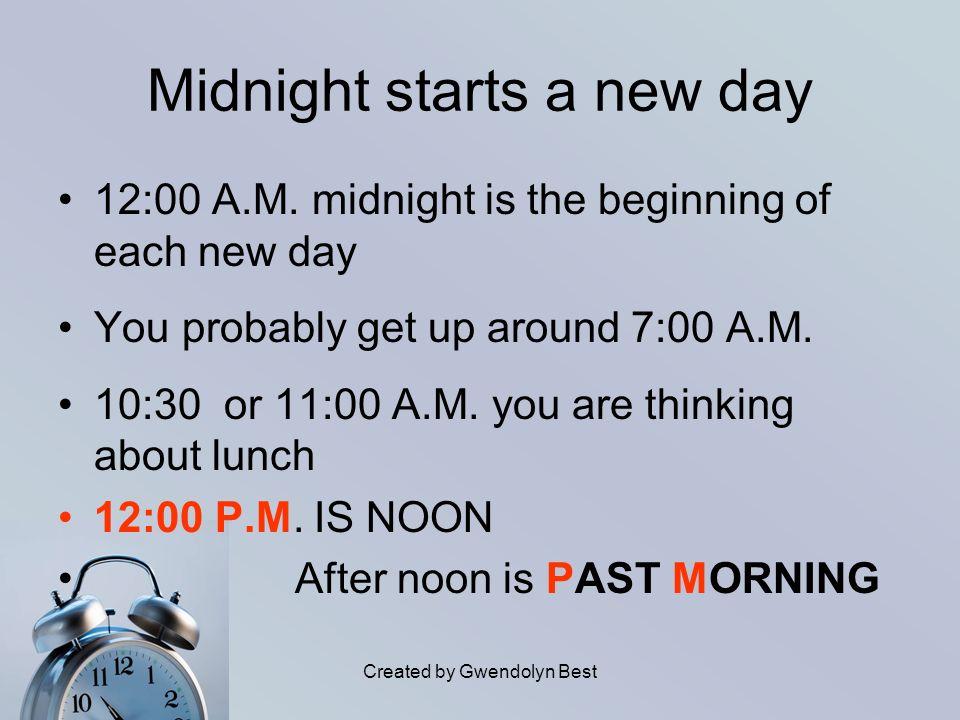 Midnight starts a new day