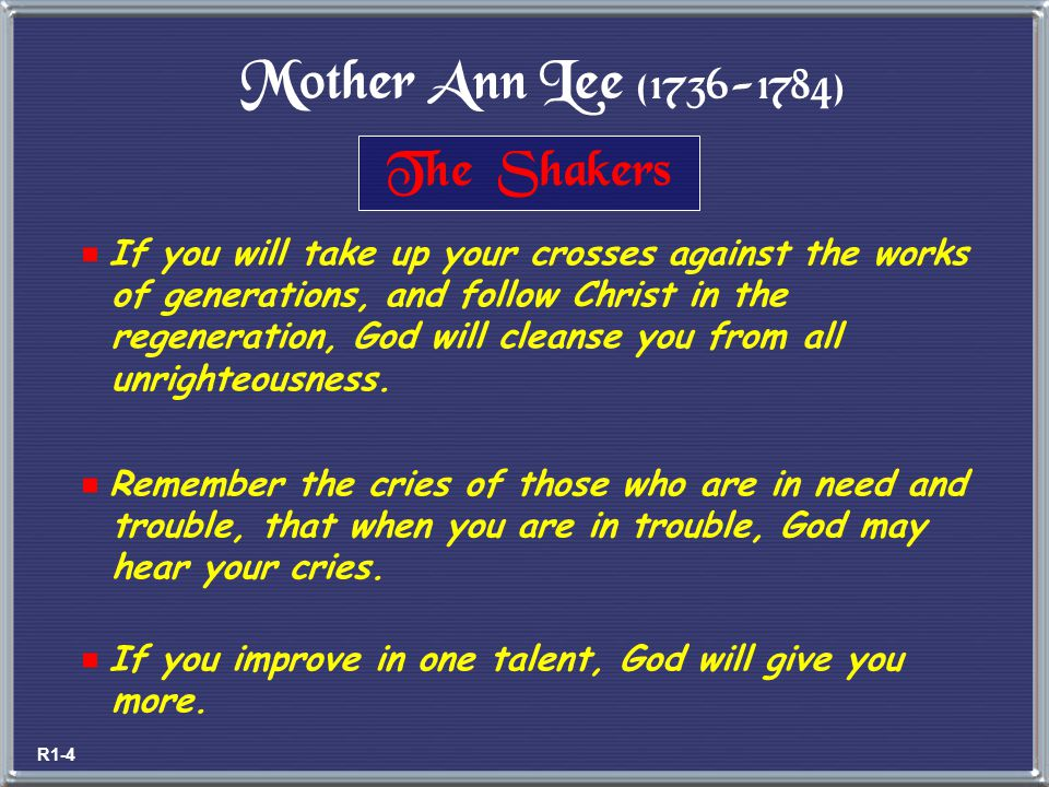 Mother Ann Lee (1736-1784) The Shakers
