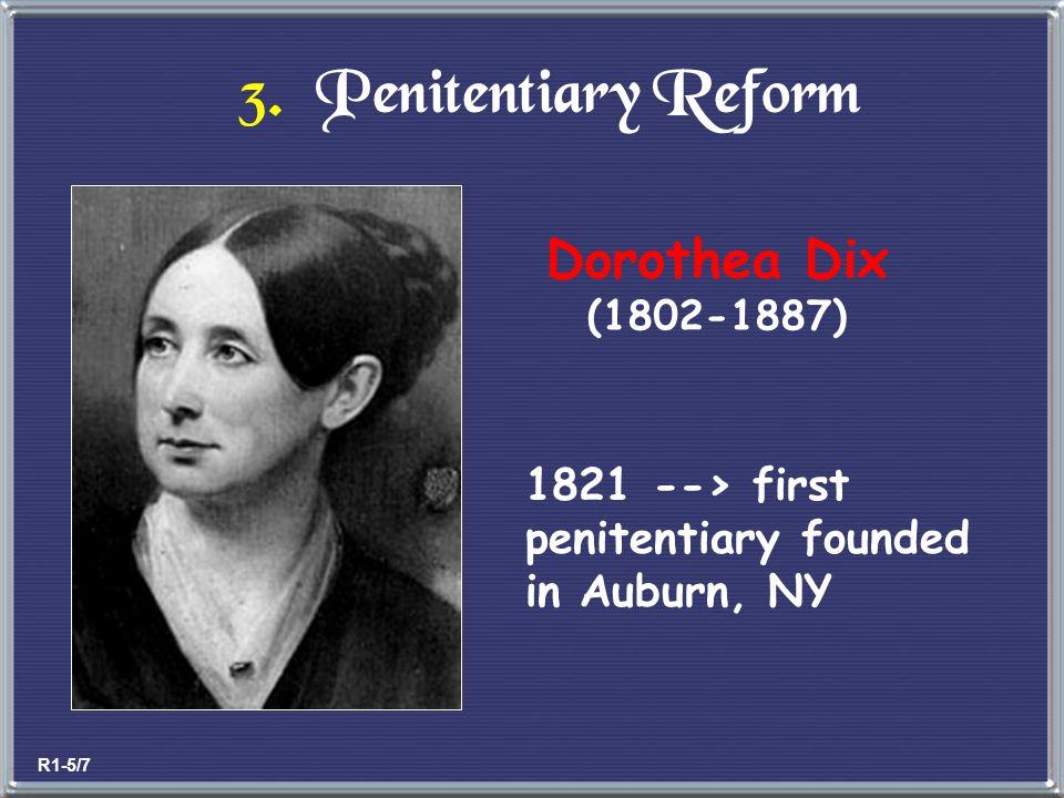 3. Penitentiary Reform Dorothea Dix