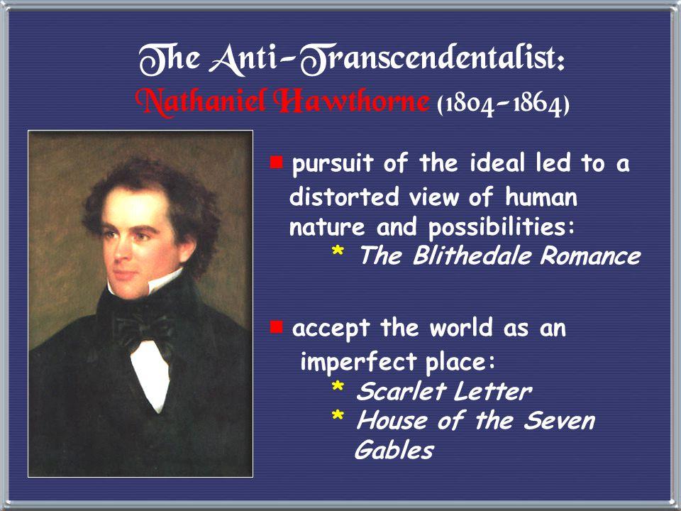 The Anti-Transcendentalist: Nathaniel Hawthorne (1804-1864)