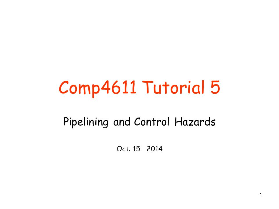 Pipelining and Control Hazards Oct. 15 2014