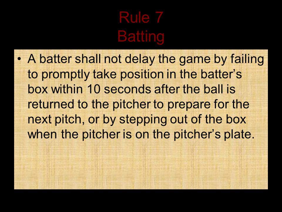 Rule 7 Batting