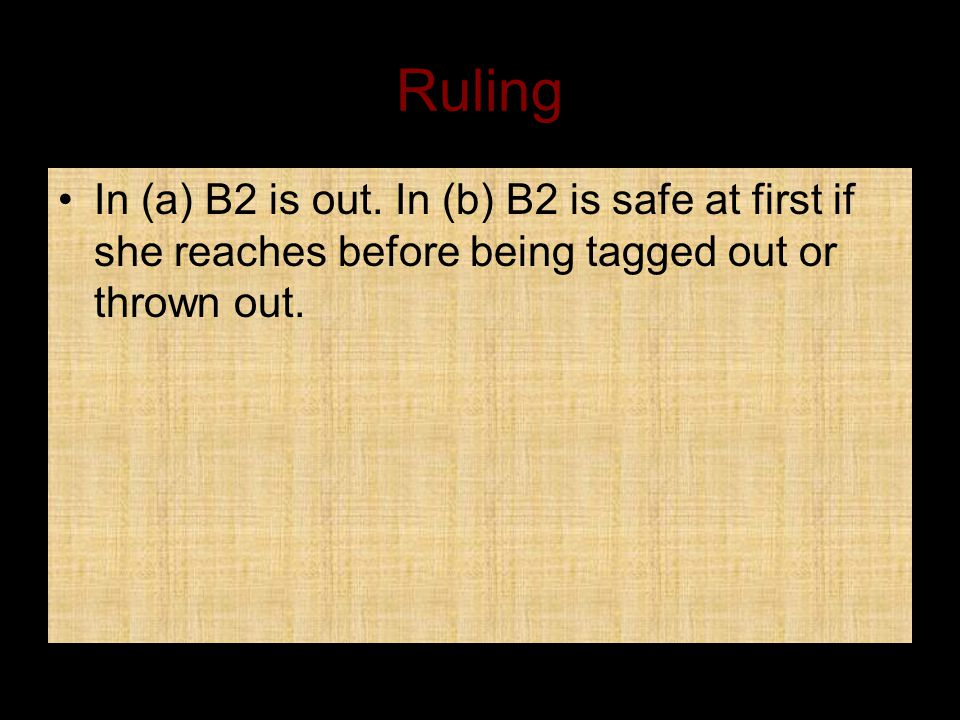 Ruling In (a) B2 is out.