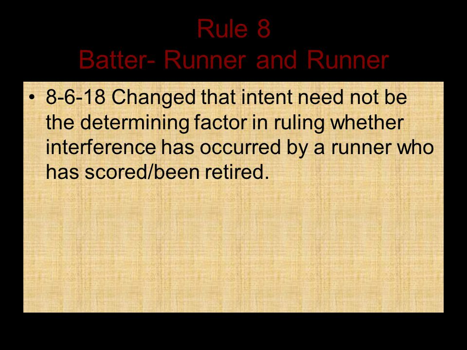 Rule 8 Batter- Runner and Runner