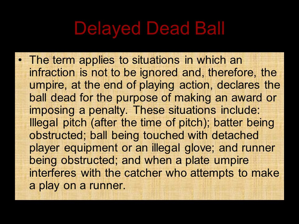 Delayed Dead Ball