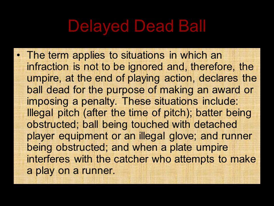 Delayed Dead Ball