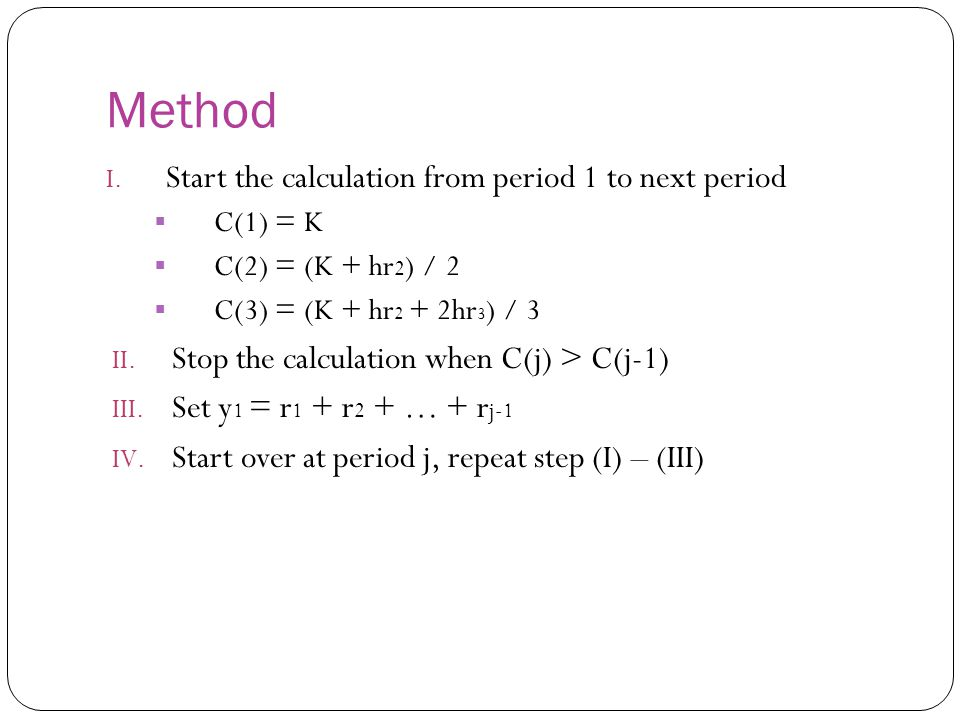Method Start the calculation from period 1 to next period