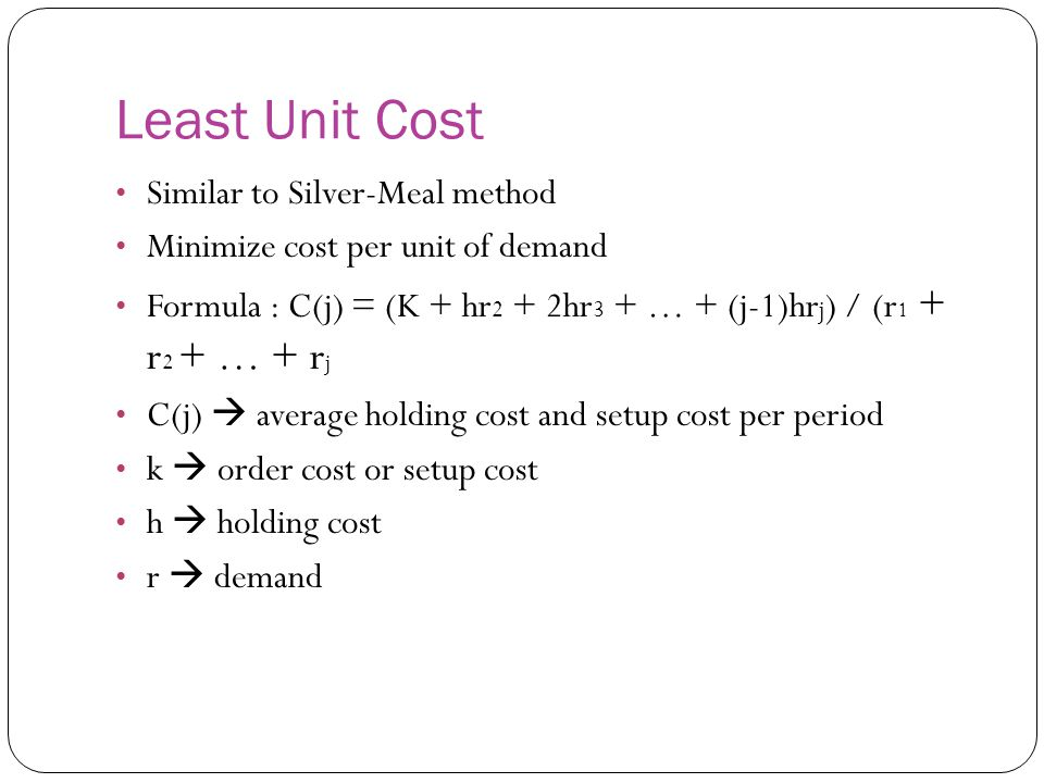 Least Unit Cost Similar to Silver-Meal method
