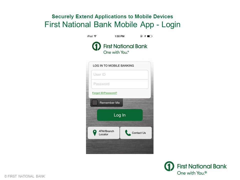 Securely Extend Applications to Mobile Devices First National Bank Mobile App - Login