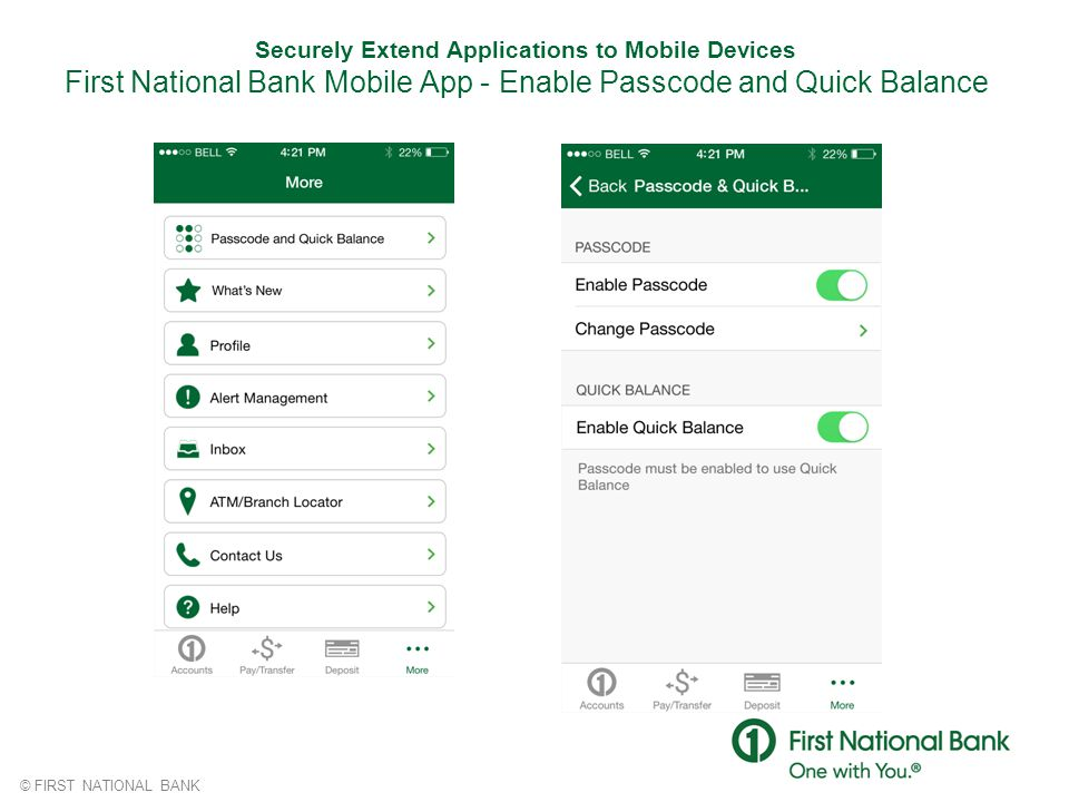 Securely Extend Applications to Mobile Devices First National Bank Mobile App - Enable Passcode and Quick Balance
