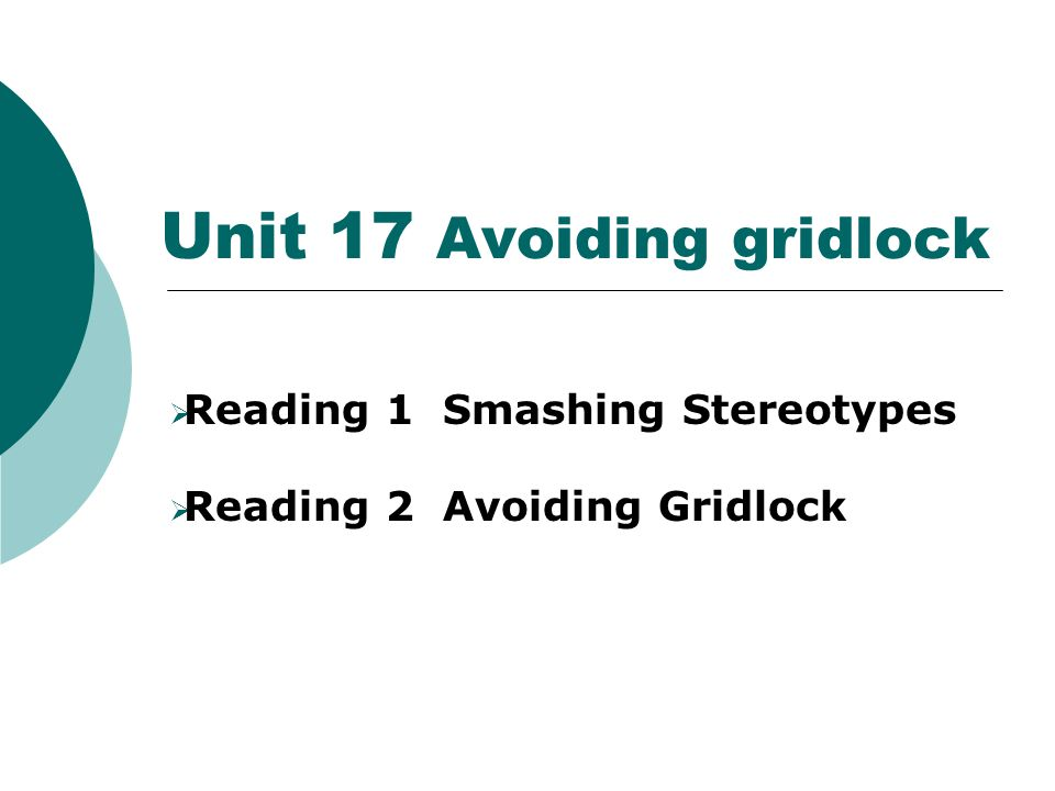 Unit 17 Avoiding gridlock