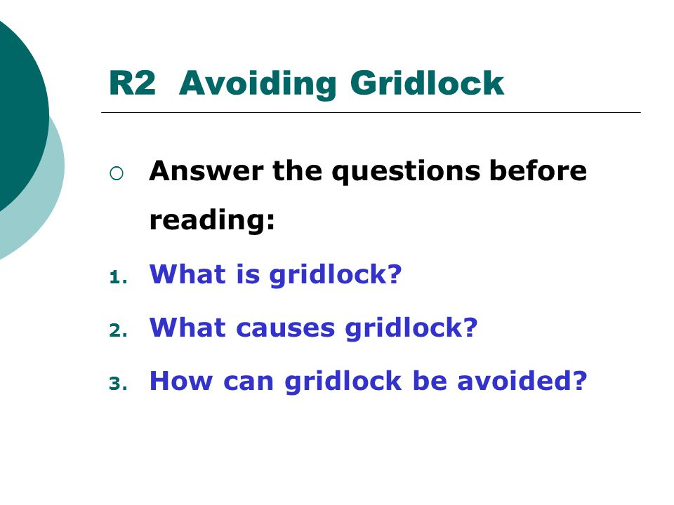 R2 Avoiding Gridlock Answer the questions before reading: