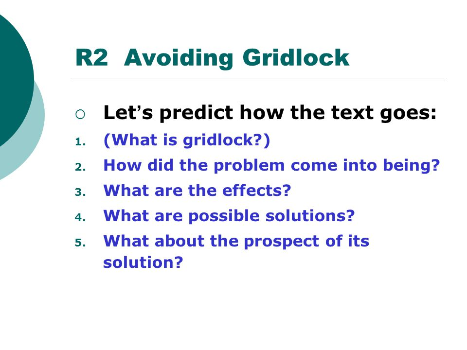 R2 Avoiding Gridlock Let's predict how the text goes: